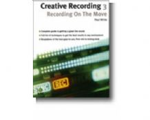 Creative Recording 3 Recording on the Move by Paul White Paperback